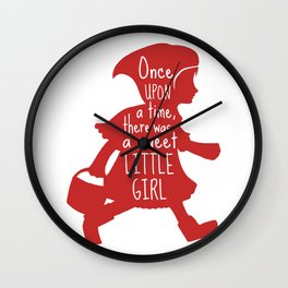 Once Upon a Time there was a Sweet Little Girl -Little Red Riding Hood Art Print  Wall Clock