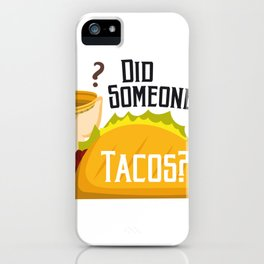 Did Someone Say Tacos Chihuahua Dog Funny De Mayo Gift iPhone Case