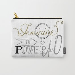 Feminine is powerful Carry-All Pouch