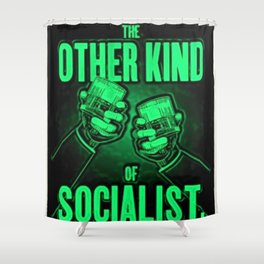 """Vintage """"The Other Kind of Socialist"""" Alcoholic Lithograph Advertisement in bright green Shower Curtain"""