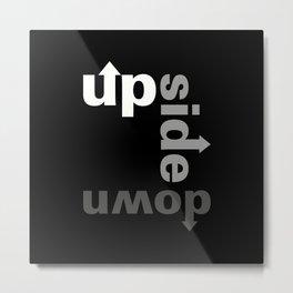 Up Side Down Metal Print