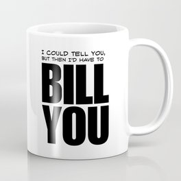Bill You Coffee Mug