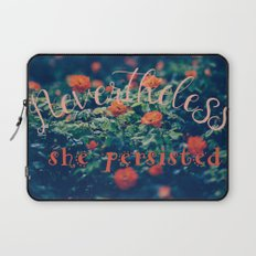 Nevertheless She Persisted Laptop Sleeve