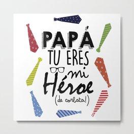 Papa - Heroe Metal Print