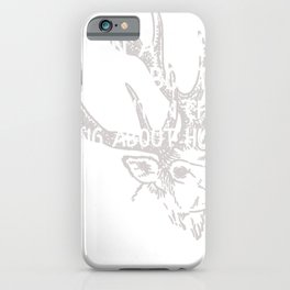Hunting Better to Sit in a Tree Thinking About God Than In Church Thinking About Hunting iPhone Case