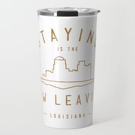 Staying is the New Leaving Travel Mug