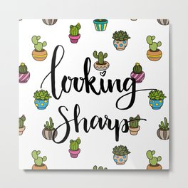 Looking Sharp Quote Metal Print