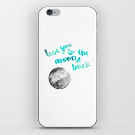 """SEA GREEN """"LOVE YOU TO THE MOON AND BACK"""" QUOTE + MOON iPhone Skin"""