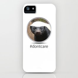 OS XI Honey Badger #dontcare iPhone Case