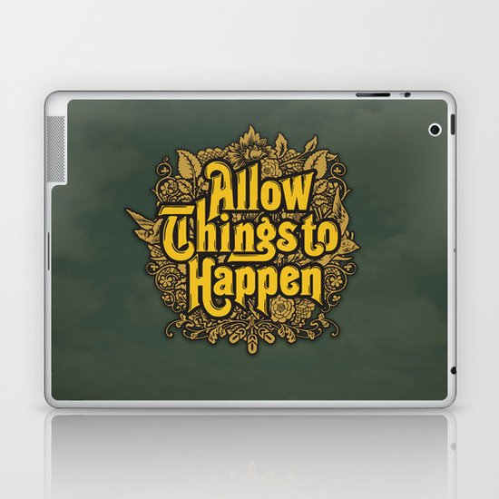 Allow Things to Happen Laptop & iPad Skin
