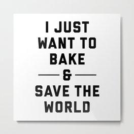 Bake & Save the World Metal Print