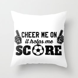 Soccer Cheer Me On to Help Me Score! Throw Pillow