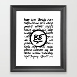 Be... Framed Art Print