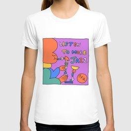 Listen To More Jazz T-shirt