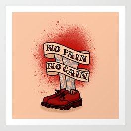 No Pain No Gain Art Print