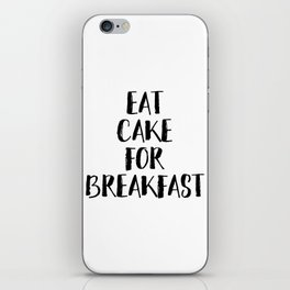 Eat Cake For Breakfast iPhone Skin