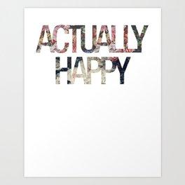 Actually // Happy Art Print