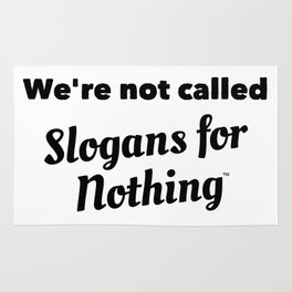 We're Not Called Slogans for Nothing Rug