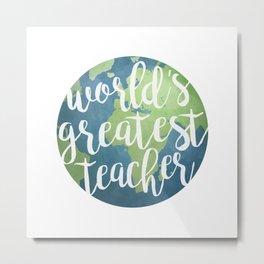 World's Greatest Teacher Metal Print