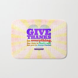 Give Thanks in Everything! Bath Mat