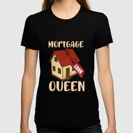 Mortgage Queen T-shirt