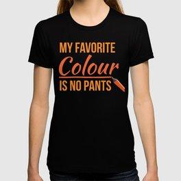 My Favorite Colour Is No Pants T-shirt
