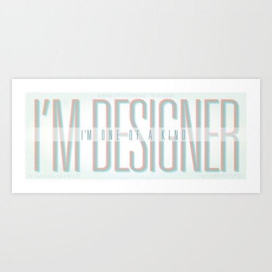 I'm Designer Art Print