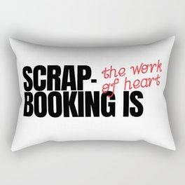Scrapbooking Is The Work Of Heart Rectangular Pillow