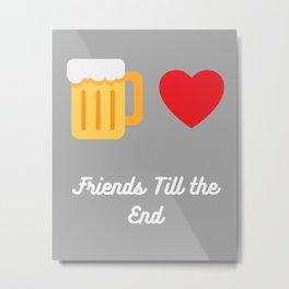 friends till the end Metal Print