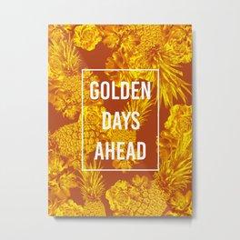 FLOWERS 6 GOLDEN DAYS Metal Print