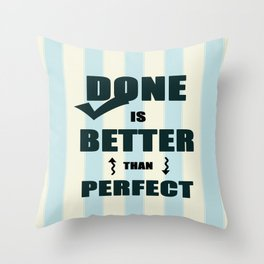Done is better than perfect Corporate Startup Quote Throw Pillow