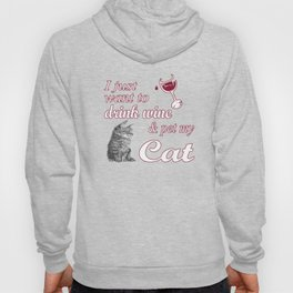 Drink Wine & Pet My Cat Hoody