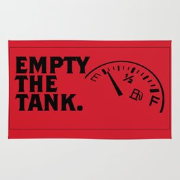 Empty The Tank. Rug