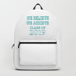 We Believe We Achieve Class of 2019 Backpack