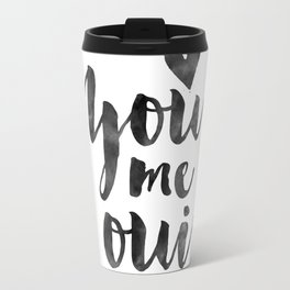 YOU ME OUI, French Quote,French Saying,French Print,Love Quote,Love Art,Love Gift,Couples Gift,Boyfr Travel Mug