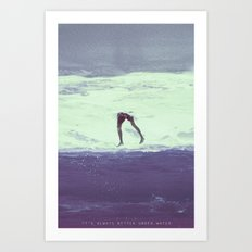 IT'S ALWAYS BETTER UNDER WATER Art Print