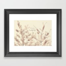 Oh What a Beautiful Life! Framed Art Print
