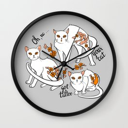 Oh, no! Your cat got a tattoo (grey) Wall Clock