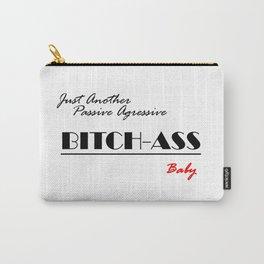 Passive Aggressive Carry-All Pouch