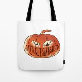 Get Smashed Tote Bag
