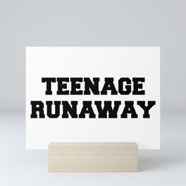 Teenage Runaway Funny Quote Mini Art Print