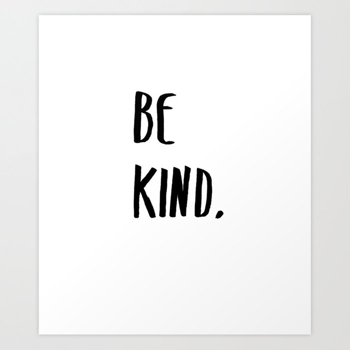 Be Kind Kindness Typography Art Kunstdrucke