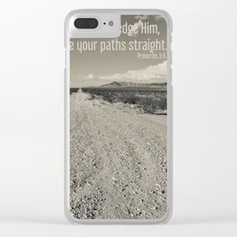 """In all your ways acknowledge Him, And He will make your paths straight"". Proverbs 3:6 Clear iPhone Case"
