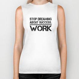 Stop Dreaming About Success - Work Hustle Motivation Fitness Workout Bodybuilding Biker Tank