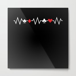 Poker Heartbeat Casino Gambling Gift Metal Print