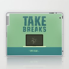 Take breaks. A PSA for stressed creatives. Laptop & iPad Skin