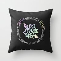 ohana Throw Pillows featuring Ohana by The Crafty Geekette