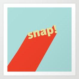 Snap! Art Print