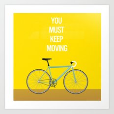 Bicycle- You Must Keep Moving Art Print