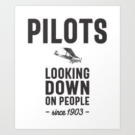 Pilots - Looking Down On People Since 1903 Art Print